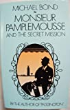 Monsieur Pamplemousse and the Secret Mission, Michael Bond, 0340360348
