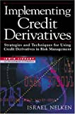img - for Implementing Credit Derivatives: Strategies and Techniques for Using Credit Derivatives in Risk Management (Irwin Library of Investment & Finance) book / textbook / text book