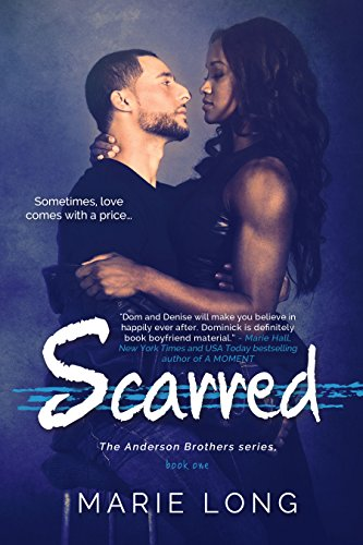 Scarred: A New Adult Romance (The Anderson Brothers Series Book 1) by [Long, Marie]