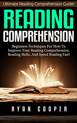 Reading Comprehension: Ultimate Reading Comprehension Guide! - Beginners Techniques For How To Improve Your Reading Comprehension, Reading Skills, And ... Training, Neuroplasticity) (English Edition)