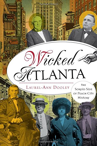 Wicked Atlanta: The Sordid Side of Peach City ()