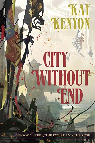 City Without End (Book 3 of The Entire and the Rose)