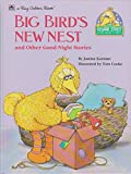 img - for Big Bird's New Nest and Other Good-Night Stories: And Other Good-Night Stories book / textbook / text book