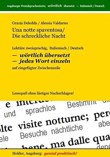 Una notte spaventosa /Die schreckliche Nacht: Lektüre zweisprachig, Italisch /Deutsch -- WÖRTLICH ÜBERSETZT -- jedes Wort einzeln -- auf eingefügter ... Fremdsprachentexte -- WÖRTLICH ÜBERSETZT --)