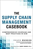 img - for The Supply Chain Management Casebook: Comprehensive Coverage and Best Practices in SCM (Paperback) (FT Press Operations Management) book / textbook / text book