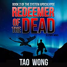 Redeemer of the Dead: A LitRPG Apocalypse: The System Apocalypse, Book 2 Audiobook by Tao Wong Narrated by Nick Podehl