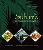 By Nanci Alexander - The Sublime Restaurant Cookbook: Florida's Ultimate Destination f (2009-02-25) [Paperback]