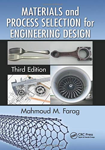 Materials and Process Selection for Engineering Design, Third Edition (Materials Engineering Science Processing And Design 3rd Edition)