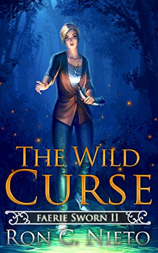 The Wild Curse (Faerie Sworn Book 2) by [Nieto, Ron C.]