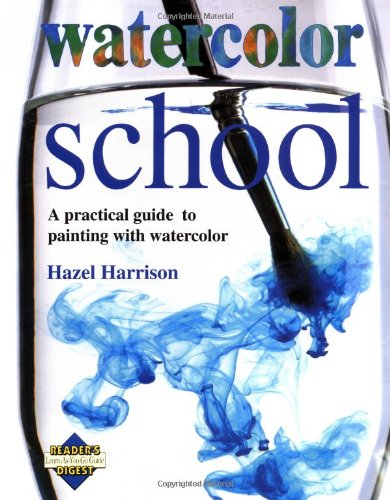 Watercolor School: A Practical Guide to Painting With Watercolor
