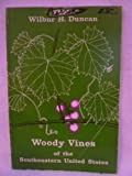 Woody Vines of the Southeastern United States, Duncan, Wilbur H., 0820303488