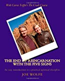 The End of Reincarnation with the Five Signs, Joe Wolfe, 1461003393