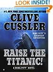 Raise the Titanic! (A Dirk Pitt Adven...