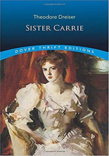 Sister Carrie - (ANNOTATED) Original, Unabridged, Complete, Enriched [Oxford University Press]