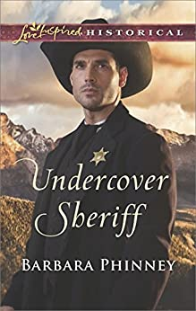 Undercover Sheriff (Love Inspired Historical) by [Phinney, Barbara]