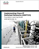 img - for Implementing Cisco IP Switched Networks (SWITCH) Foundation Learning Guide: (CCNP SWITCH 300-115) (Foundation Learning Guides) Hardcover May 29, 2015 book / textbook / text book