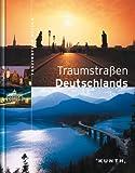 Faszination Reisen: Traumstraßen Deutschlands