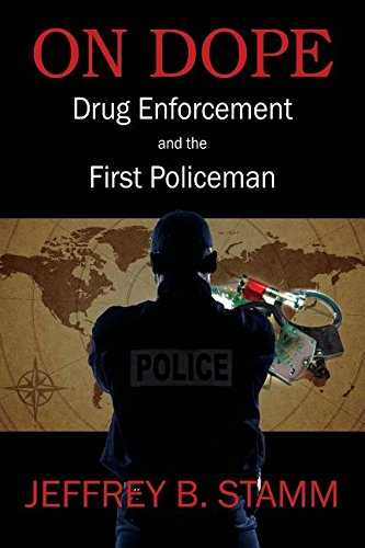 Download On Dope: Drug Enforcement and The First Policeman pdf