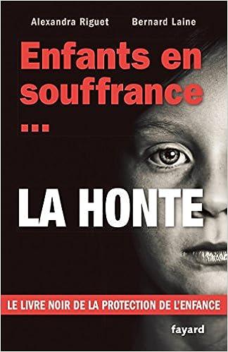 Amazon Fr Enfants En Souffrance La Honte Le Livre Noir