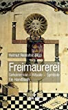 Freimaurerei: Geheimnisse, Rituale, Symbole - Ein Handbuch