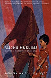 Among Muslims: Meetings at the Frontiers of Pakistan
