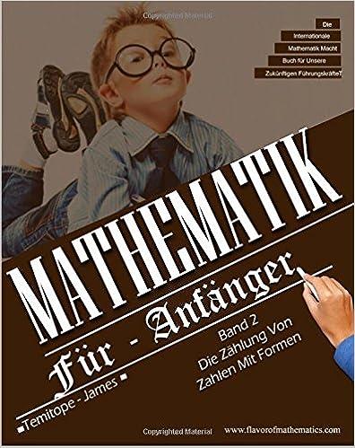 Das Zahlen von Zahlen mit Formen (Band 2): Mathematik Fur Afänger