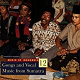 Music Of Indonesia 12: Gongs And Vocal Music From Sumatra