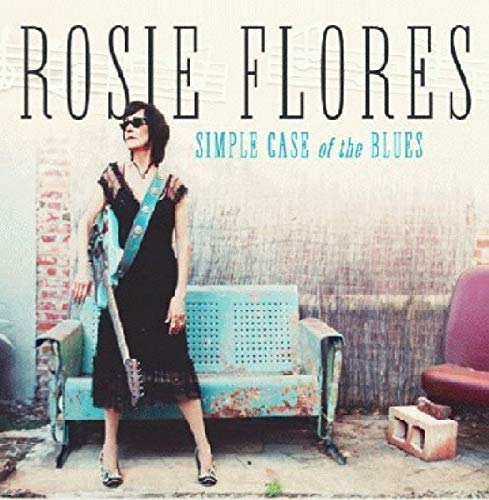 Simple Case Of The Blues (The Best Of Rosie & The Originals)