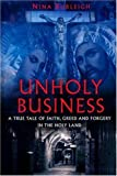 Front cover for the book Unholy Business: A True Tale of Faith, Greed, and Forgery in the Holy Land by Nina Burleigh