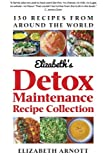 Detox Maintenance Recipe Collection, Elizabeth Arnott, 0988433729