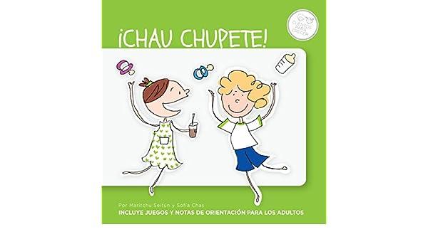 Amazon.com: ¡Chau chupete! (Spanish Edition) eBook: Maritchu ...