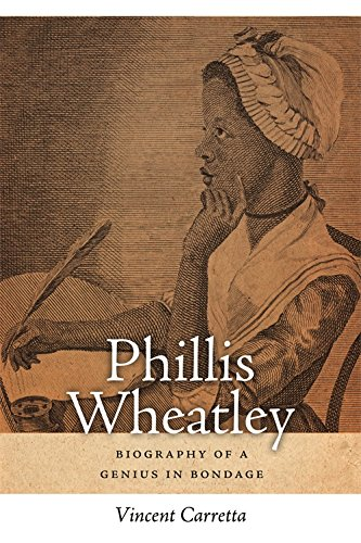 Phillis Wheatley: Biography of a Genius in Bondage (Sarah Mills Hodge Fund Publication)