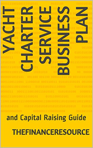 Used, Yacht Charter Service Business Plan: and Capital Raising for sale  Delivered anywhere in Canada