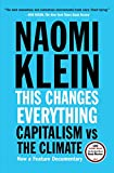 "The most important book yet from the author of the international bestseller The Shock Doctrine, a brilliant explanation of why the climate crisis challenges us to abandon the core ""free market"" ideology of our time, restructure the global economy, an..."