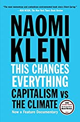 This Changes Everything: Capitalism vs. The Climate