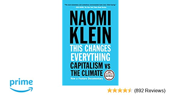 a85440703 This Changes Everything: Capitalism vs. The Climate: Naomi Klein:  8601422216721: Amazon.com: Books