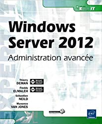 Windows Server 2012 - Administration avancée
