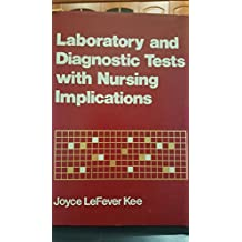 Laboratory and Diagnostic Tests with Nursing Implications