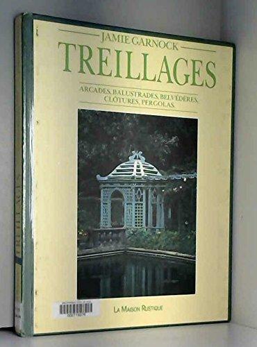 Treillages : arcades, balustrades, belvederes, clotures, pergolas