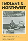Indians of the Northwest, , 157960014X