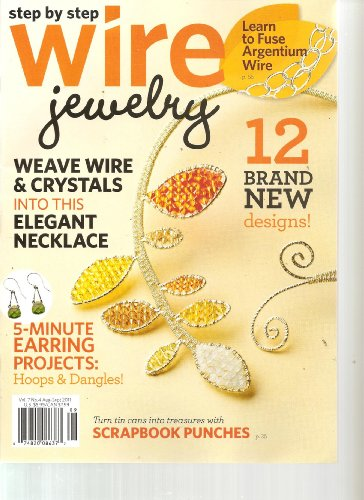Step By Step Wire Jewelry Magazine (Weave wire & crystals into an elegant necklace / 5 minute earring projects, August September 2011)