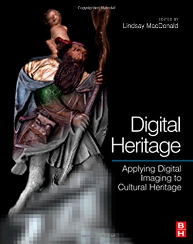 Digital Heritage: Applying Digital Imaging to Cultural Heritage