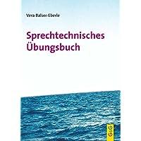 Sprechtechnisches Übungsbuch