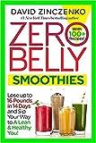 500 high fiber recipes - [By David Zinczenko] Zero Belly Smoothies (Paperback)【2018】by David Zinczenko (Author) (Paperback)