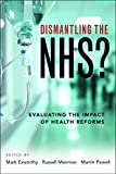 img - for Dismantling the NHS?: Evaluating the Impact of Health Reforms book / textbook / text book