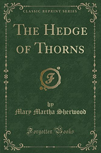 The Hedge of Thorns (Classic Reprint)
