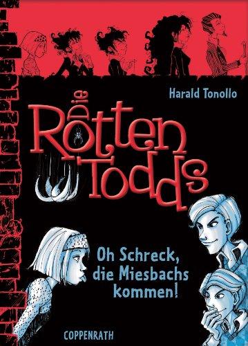 Die Rottentodds - Band 5: Oh Schreck, die Miesbachs kommen! (German Edition)]()