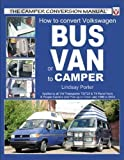 How to Convert Volkswagen Bus or Van to Camper by Lindsay Porter published by Veloce Publishing Ltd (2009)