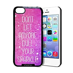 Shawnex Dont Let Anyone Dull Your Sparkle iPhone 5C Case - Thin Shell Plastic Protective Case iPhone 5C Case