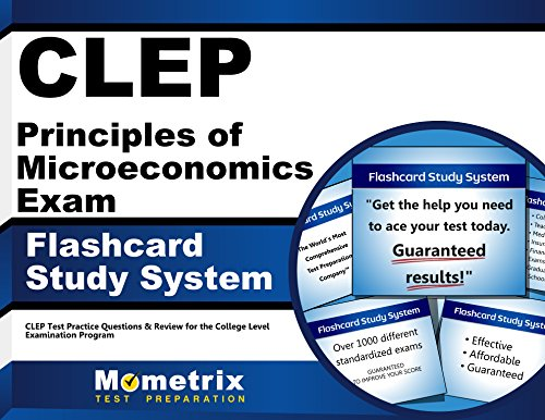 CLEP Principles of Microeconomics Exam Flashcard Study System: CLEP Test Practice Questions & Review for the College Level Examination Program (Cards)